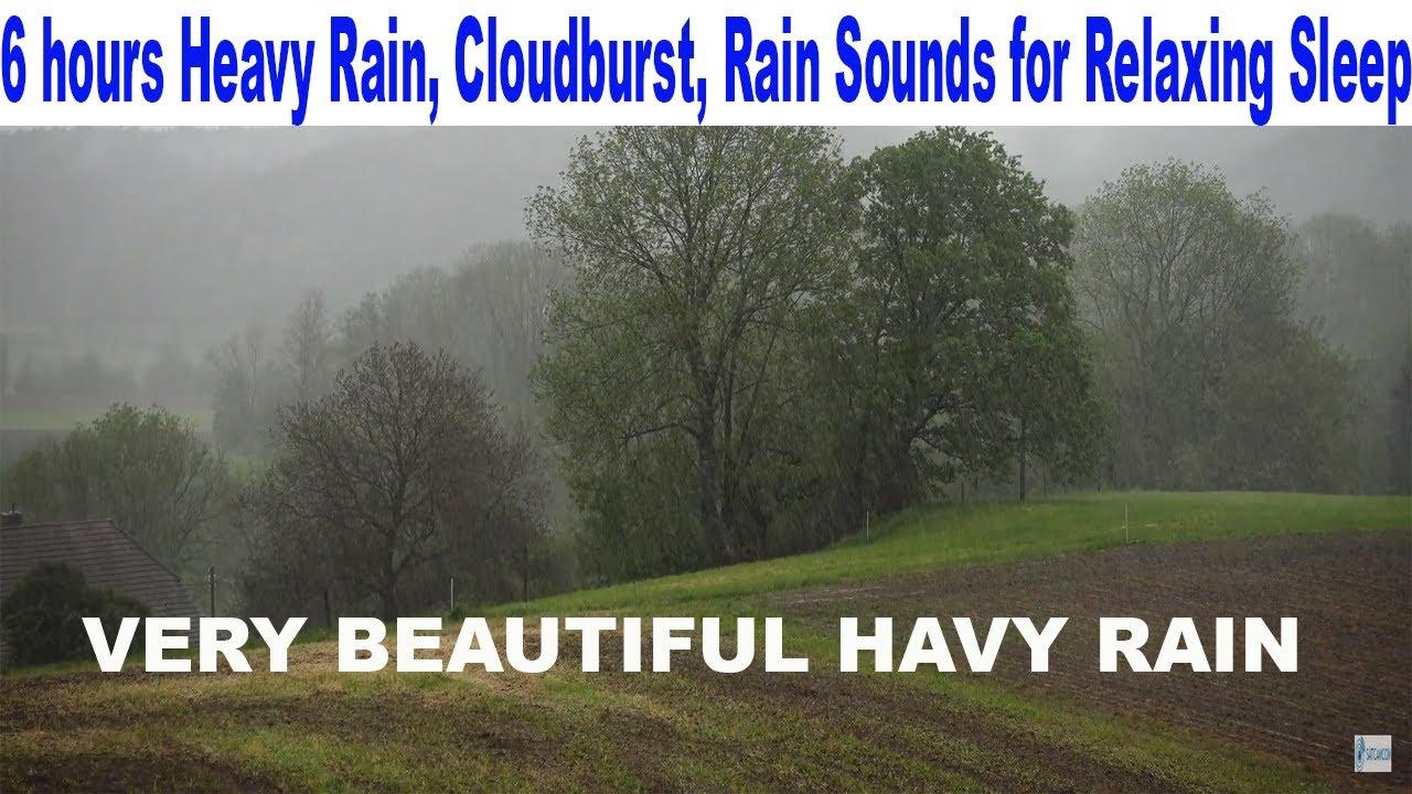 6 hours Heavy Rain, Country Rain Downpour Cloudburst Rain Sounds for Relaxing Sleep