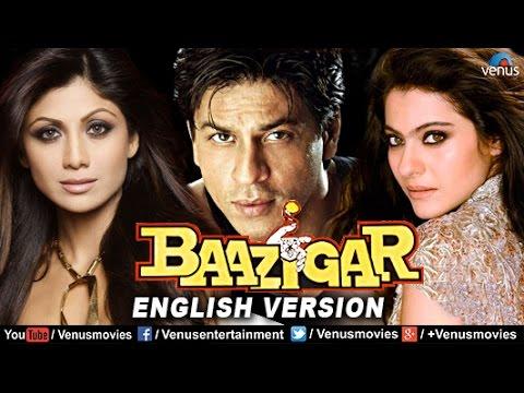 Baazigar Hindi Movie, English Version, Shahrukh Khan, Kajol, Shilpa Shetty