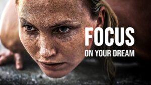 Best Motivational Speech, FOCUS ON YOUR DREAM